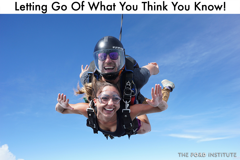 Letting Go Of What You Think You Know!