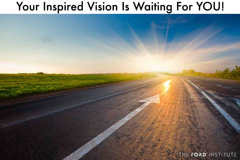 Your Inspired Vision Is Waiting For YOU!
