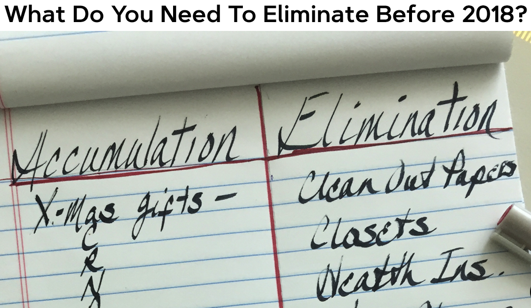 What Do You Need To Eliminate Before 2018?