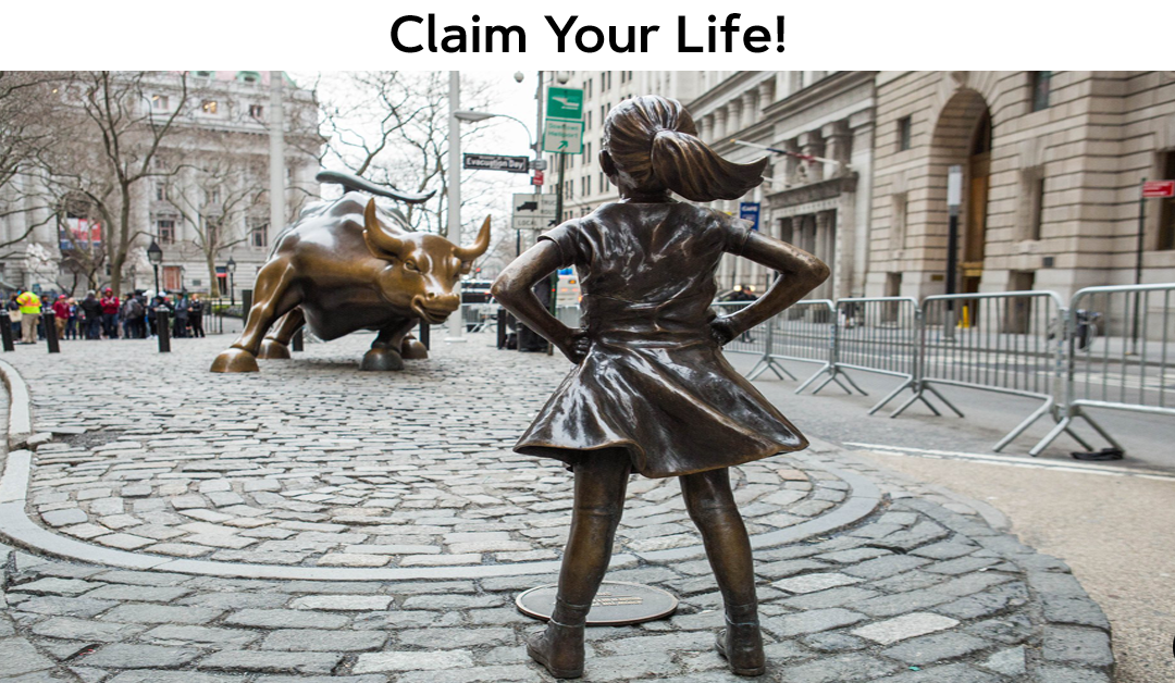 Claim Your Life!