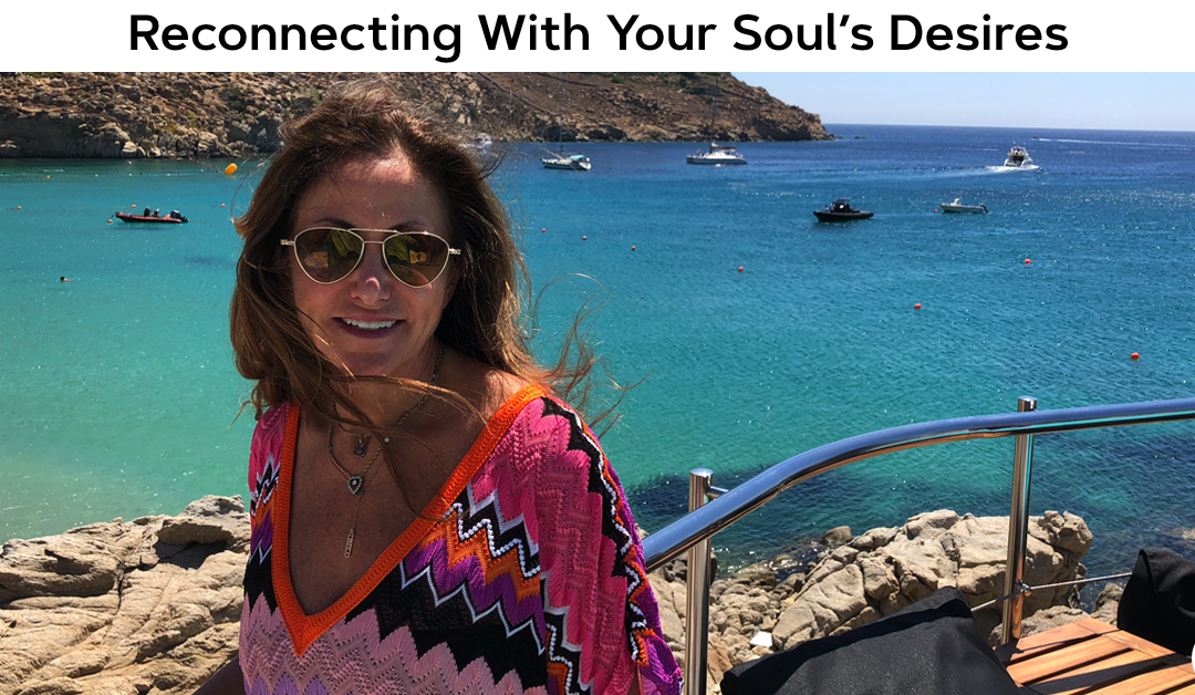 Reconnecting With Your Soul's Desires