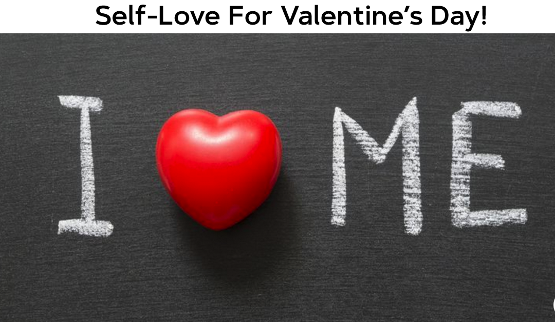 Self-Love For Valentine's Day!