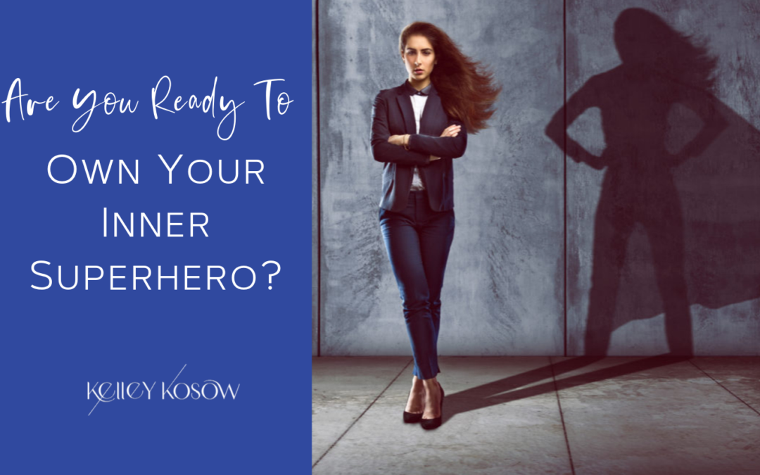 Are You Ready To Own Your Inner Superhero?